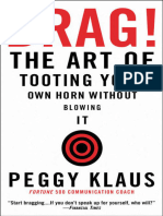 Klaus, Peggy - Brag! the Art of Tooting Your Own Horn Without Blowing It (2003, Business Plus)