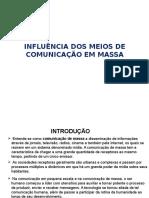 Influência Dos Meios de Comunicação Em Massa