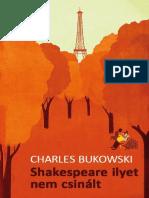 Charles Bukowski Shakespeare Ilyet Nem Csinalt