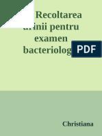 10. Recoltarea Urinii Pentru Examen Bacteriologic - Christiana