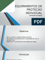 Equipamentos de Proteção Individual - Proteções Cabeça