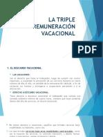 LA TRIPLE REMUNERACIÓN VACACIONAL.pptx