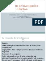 2da Clase La Pregunta de Investigación-Hipótesis - Objetivo