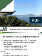 JavaServer Faces (JSF) Leonardo Murta (Leomurta@Ic.uff.Br)