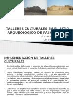 Talleres Culturales en la zona Arqueológica  de Pachacamac.pptx