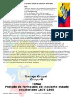 Periodo de Formación Del Naciente Estado Ecuatoriano 1875