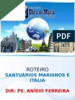 02-10-2014 Santuarios Marianos  e Italia - Aline (1).ppsx