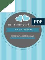 GUIA FOTOGRÁFICO PARA MÃES - Fotografia Com o Celular