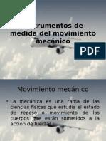 Instrumentos de Medida Del Movimiento Mecánico