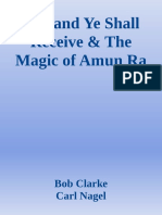 Bob Clarke and Carl Nagel - Ask and Ye Shall Receive and the Magic of Amun Ra