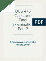 BUS 475 Capstone Final Examination Part 2 Answers on Transweb E Tutors