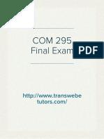 COM 295 Final Exam - COM 295 Final Exam Answers University of Phoenix - Transweb E Tutors