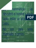 Las Matemáticas Las Descubrió El Hombre y Por Lo Tanto Están Al Alcance de Todos