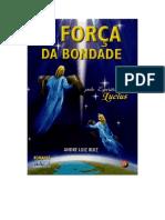 A Forca Da Bondade (Psicografia Andre Luiz Ruiz - Espirito Lucius)