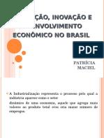 1ª Aula -Educação, Inovação e Desenvolvimento Econômico No Brasil