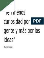 Ten Menos Curiosidad Por La Gente y Más Por Las Ideas