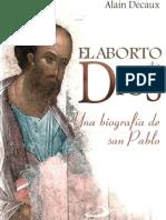 Alain Decaux - El Aborto de Dios, Una Biografía de San Pablo