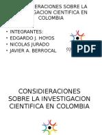 Considieraciones Sobre La Investigacion Cientifica en Colombia