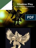 Shadowplay as an Integrative Contemporary Art Form.ppt (1)