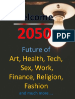 Welcome2050 - Future of Art,Work,Health,Fashion,Tech,Sex,Religion,Agriculture and much more...