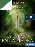 T H White - La Espada en La Piedra