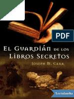 El Guardian de Los Libros Secretos - Joseph M Carr