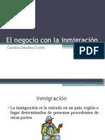 El Negocio Con La Inmigración