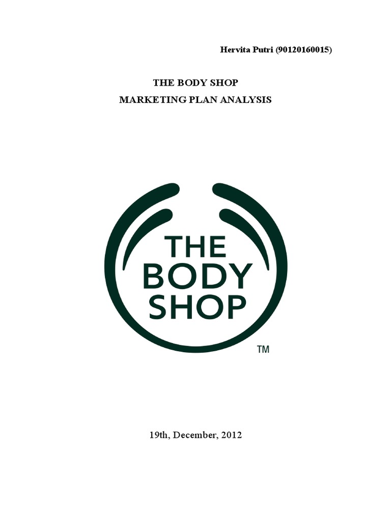 the body shop strategic plan The business plan on marketing plan for the body shop  '' -said dame anita roddick, founder of the body shop this may signal a shift away from the extreme growth model to a focus on quality b strategic posture missions ø to dedicate their business to the pursuit of social and.