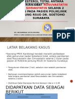 dr. Satya Bhisma - Perbedaan Penurunan Kadar Kolesterol Total Antara Pemberian Obat Rosuvastatin dan Simvastatin Selama 2 Bulan Pada Pasien Poliklinik Jantung RSUD Dr. Soetomo Surabaya