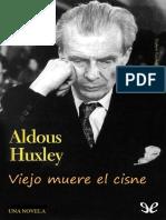 Viejo muere el cisne - Aldous Huxley.pdf