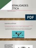 Generalidades de ética Terminado.pptx