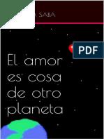 El Amor Es Cosa de Otro Planeta - Silvana D. Saba