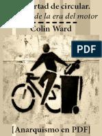 Ward, Colin - La libertad de circular. Después de la era del motor (1991) [Anarquismo en PDF].pdf