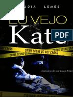 Eu Vejo Kate - A História de um Serial Killer - Claudia Lemes.pdf