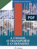A Cidade o Transporte e o Trânsito