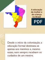 A Educação Da Mulher e Da Criança No Brasil Colonia