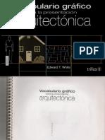 VOCABULARIO GRAFICO PARA LA PRESENTACION ARQUITECTONICA-Edward T. White  - AL - ArquiLibros - facebook.pdf