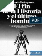 El Fin de La Historia y El Ultimo Hombre - Francis Fukuyama