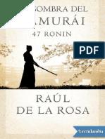 La Sombra Del Samurai 47 Ronin - Raul de La Rosa
