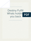 Destiny Fulfill Whats holding you back