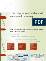 The Origins and Nature of New World Slavery