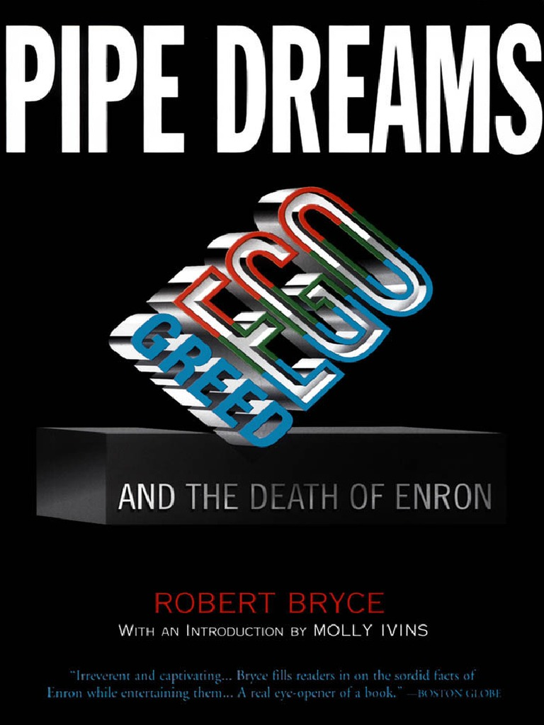 Bryce pipe dreams greed ego and the death of enron 2003pdf bryce pipe dreams greed ego and the death of enron 2003pdf enron securities fandeluxe Image collections