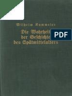 Kammeier Wilhelm_Die Wahrheit Der Geschichte Des Spätmittelalters_1940_340 S