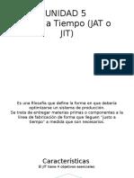 UNIDAD 5 JUSTO A TIEMPO.pptx