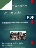 Economía Política y Economía Política de La Comunicación