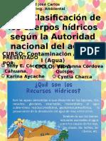CLASIFICACION-DE-LOS-CUERPOS-HIDRICOS-SEGUN-LA-ANA-CONTAMINACION-DE-AGU-CORREGIDOAS.pptx