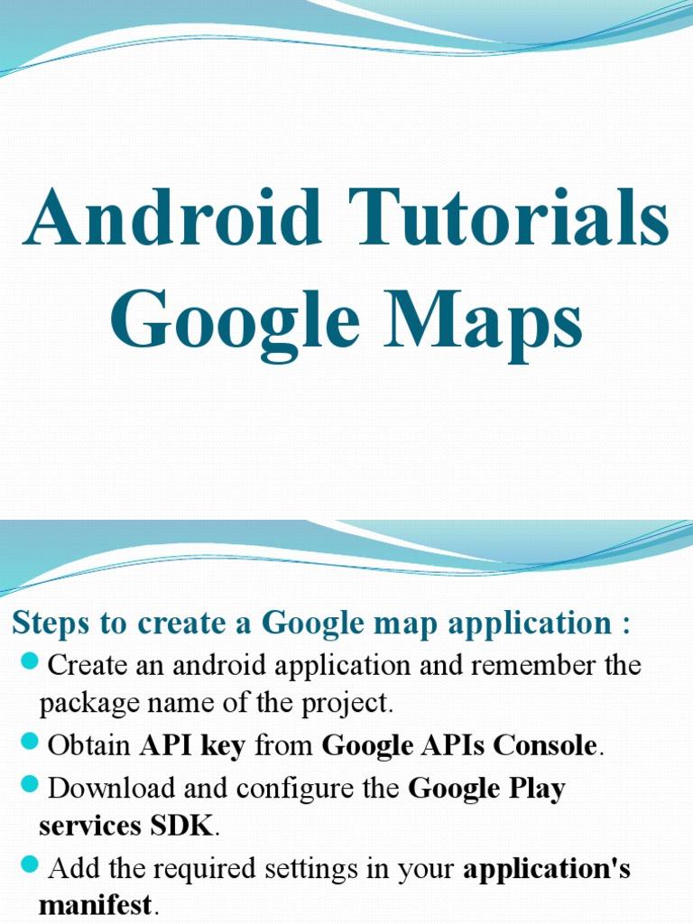 Android Tutorials - Google Maps API V2   Android (Operating