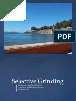 Selective Grinding