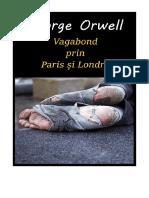 George Orwell - Vagabond Prin Londra Si Paris
