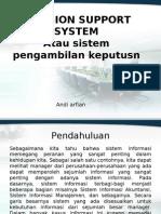 Decision Support System/Sistem Pengambilan Keputusan